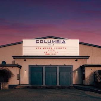 Von Wegen Lisbeth - Live in der Columbiahalle
