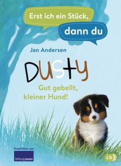 Erst ich ein Stück, dann du - Dusty – Gut gebellt, kleiner Hund!