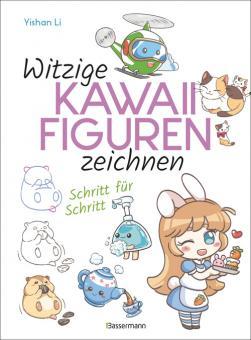 Witzige Kawaii-Figuren zeichnen Schritt für Schritt. Das Kawaii-Zeichenbuch für Einsteiger und schnelle Zeichenerfolge