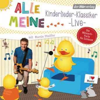 Alle meine ... Kinderlieder-Klassiker live