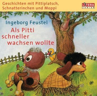 """Geschichten mit Pittiplatsch, Schnatterinchen und Moppi - """"Als Pitti schneller wachsen wollte"""""""