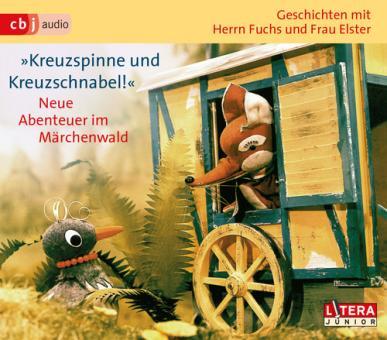 """Geschichten mit Herrn Fuchs und Frau Elster """"Kreuzspinne und Kreuzschnabel!"""" Neue Abenteuer im Märchenwald"""